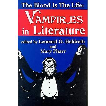 The Blood is the Life by Leonard G. Heldreth - 9780879728038 Book