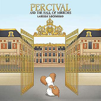 Percival and the Hall of Mirrors by Larissa Lockwood - 9781528913621