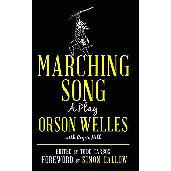 Marching Song - A Play by Orson Welles - 9781538125526 Book