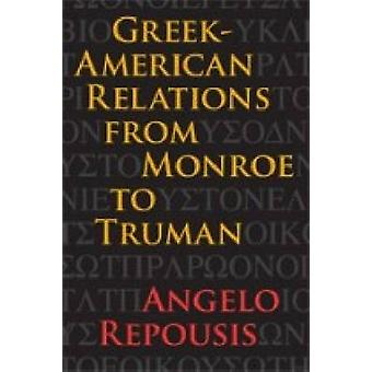 Greek-American Relations from Monroe to Truman by Angelo Repousis - 9