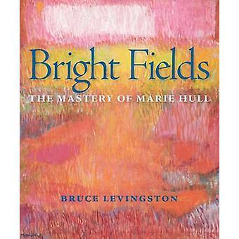 Bright Fields - Behärskning av Marie Hull av Bruce Levingston - Michae