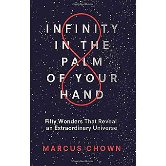 Infinity in the Palm of Your Hand - Fifty Wonders That Reveal an Extra