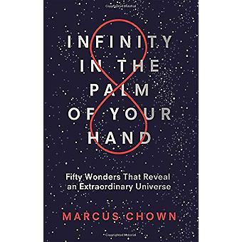 Infinity i handflatan - Femtio underverk som avslöjar en extra