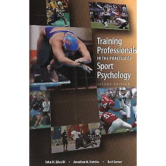 Training Professionals in the Practice of Sport Psychology by John M.