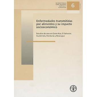 Enfermedades Transmitidas Por Alimentos y Su Impacto Socioeconomico -