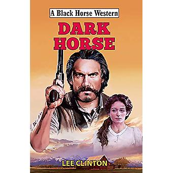 Dark Horse by Lee Clinton - 9780719829932 Book