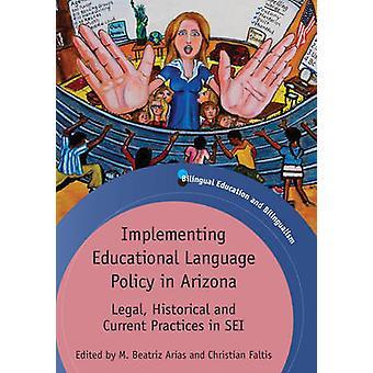 Genomföra utbildning språkpolitik i Arizona - rättsliga - historiska