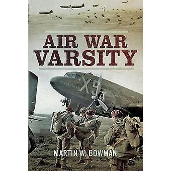 Air War Varsity door Martin W Bowman