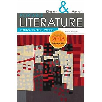 PORTABLE Literature  Reading Reacting Writing 2016 MLA Update by Laurie Kirszner & Stephen Mandell