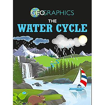 Geographics - The Water Cycle by Georgia Amson-Bradshaw - 978144515556