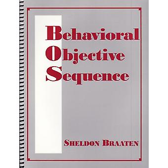Behavioral Objective Sequence by Sheldon Braaten - 9780878223848 Book