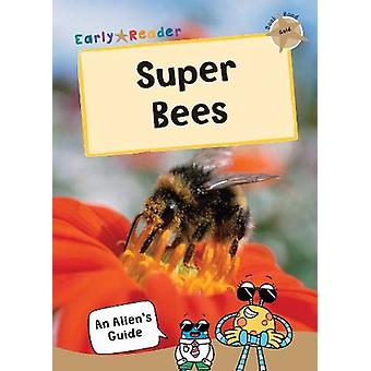 Super Bees - (Gold Non-Fiction Early Reader) by Maverick Arts Publishi