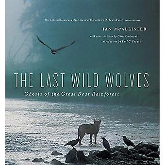 The Last Wild Wolves - Ghosts of the Rain Forest by Ian McAllister - 9