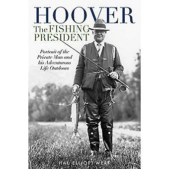 Hoover il Presidente della Pesca - Ritratto dell'Uomo Privato e del Suo Adv