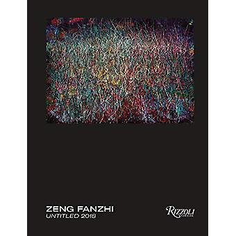 Zeng Fanzhi Untitled by Zeng Fazhi - 9788891826374 Book
