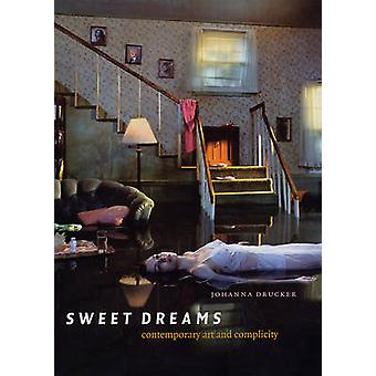 Sweet Dreams - Contemporary Art and Complicity by Johanna Drucker - 97