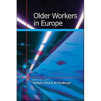 Older Workers in Europe by Anthony Chiva - Jill Manthorpe - 978033522