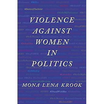 Violence against Women in Politics by Krook & Mona Lena Professor of Political Science & Professor of Political Science & Rutgers University