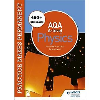 Practice makes permanent 450 questions for AQA Alevel Physics