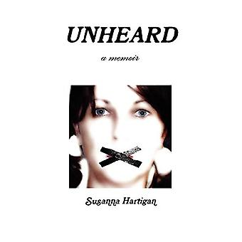 Unheard by Susanna Hartigan - 9780615421711 Book