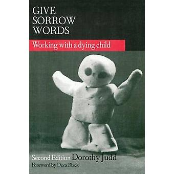 Give Sorrow Words - Working With a Dying Child - Second Edition - 9780