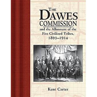 The Dawes Commission - And the Allotment of the Five Civilized Tribes
