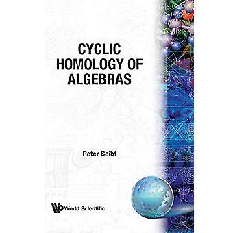 Cyclic Homology Of Algebras by Peter Seibt - 9789971504700 Book