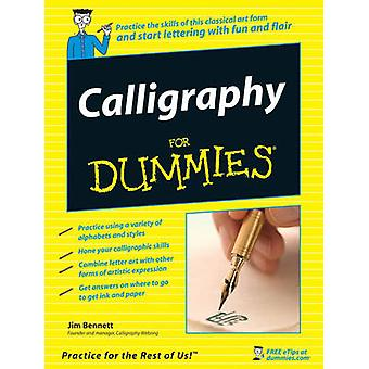 Calligraphy For Dummies by Bennett & Jim