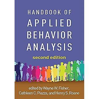 Handbook of Applied Behavior Analysis by Edited by Wayne W Fisher PhD Bcba D & Edited by Cathleen C Piazza PhD & Edited by Henry S RoAne PhD Bcba D