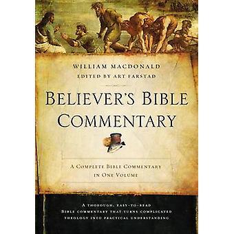 Believers Bible Commentary Second Edition by William MacDonald & Editado por Arthur L Farstad