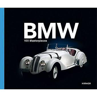 BMW Group 100 Masterpieces by Andreas Braun