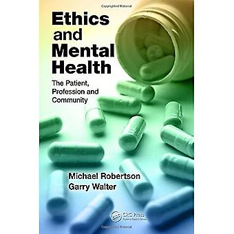 Ethics and Mental Health: The Patient, Profession and Community