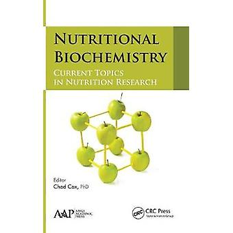 Nutritional Biochemistry Current Topics in Nutrition Research