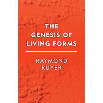 The Genesis Of Living Forms Groundworks