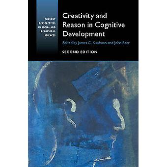 Creativity and Reason in Cognitive Development by Edited by James C Kaufman & Edited by John Baer