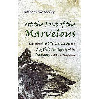 En la Font de la maravillosa - exploración Oral Ima narrativo y mítico