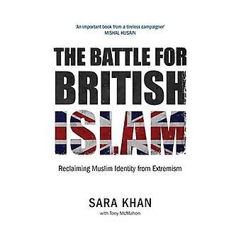 Slaget om brittiska Islam - återerövra muslimska identitet från Extremi