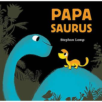 Papasaurus av Stephan Lomp - 9781452144252 bok