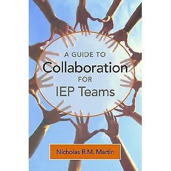 Un Guide pour la Collaboration des équipes de l'IEP par Nicholas R.M. Martin - 9781
