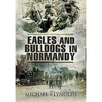 Örnar och Bulldogs i Normandie av Michael Reynolds - 9781848841253 B
