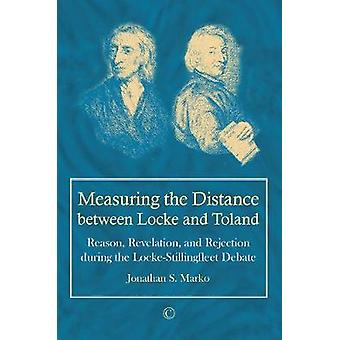 Measuring the Distance between Locke and Toland - Reason - Revelation