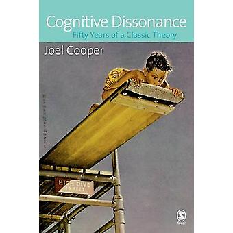 Kognitive Dissonanz 50 Jahre klassische Theorie von Joel M Cooper