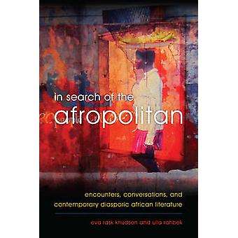 In Search of the Afropolitan - Encounters - Conversations and Contempo