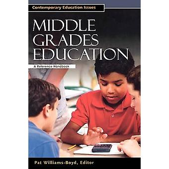 Middle Grades Education - A Reference Handbook by Pat Williams-Boyd -