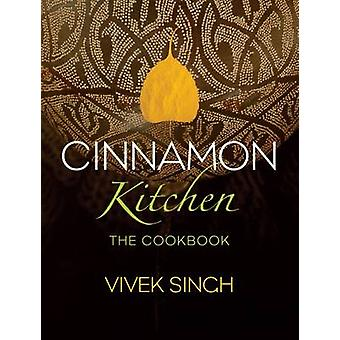 Cinnamon Kitchen - The Cookbook by Vivek Singh - 9781906650803 Book