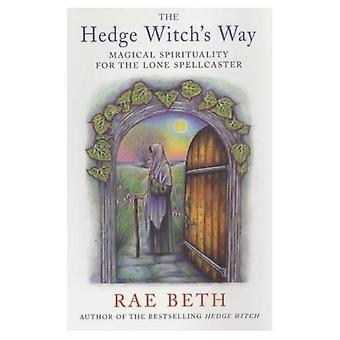 The Hedge Witch's manier: magische spiritualiteit voor de eenzame Spellcaster