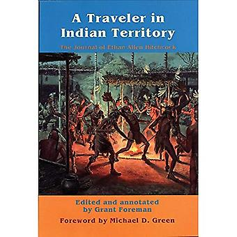Ein Reisender im Indianer-Territorium: The Journal of Ethan Allen Hitchcock (American Exploration & Reisen)