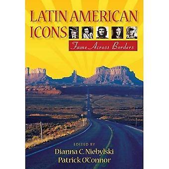 Icônes de l'Amérique latine: Renommée au-delà des frontières