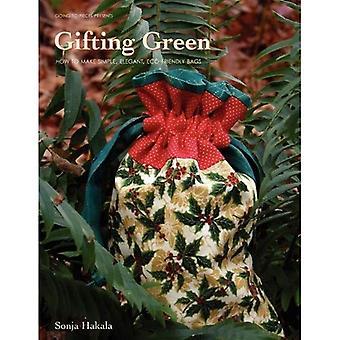 Gifting vihreä: Miten tehdä yksinkertainen ja tyylikäs pussit ympäristöystävällinen lahjaksi