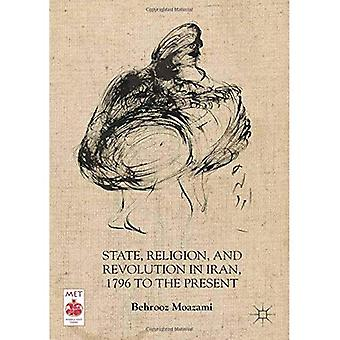 State, Religion, and Revolution in Iran, 1796 to the Present (Middle East Today)